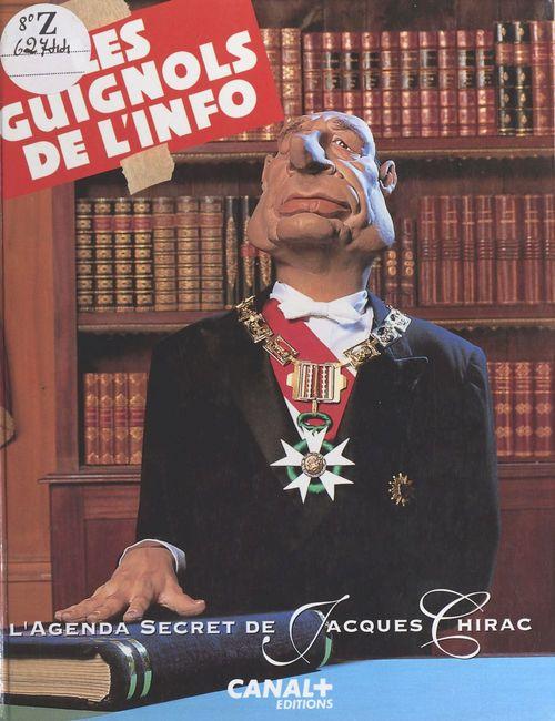 Les Guignols de l'info : l'agenda secret de Jacques Chirac