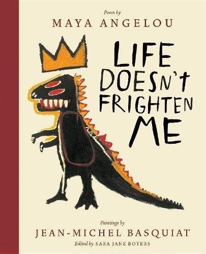 Life does not frighten me