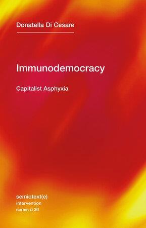 Donatella di cesare immunodemocracy : capitalist asphyxia /anglais
