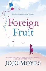 Vente Livre Numérique : Foreign Fruit  - Jojo Moyes