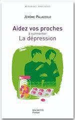 AIDEZ VOS PROCHES A SURMONTER LA DEPRESSION