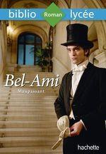 Bibliolycée - Bel-Ami, Guy de Maupassant  - Guy de Maupassant - Maupassant Guy - Véronique Brémond