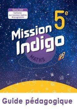 Mission indigo ; maths ; 5e ; guide pédagogique