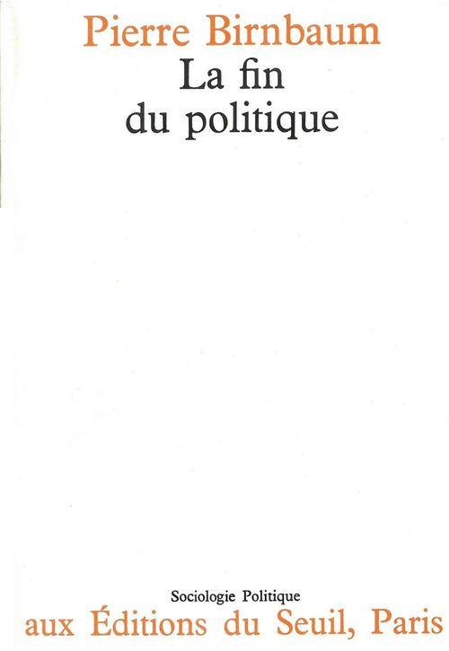 Vente Livre Numérique : La Fin du politique  - Pierre Birnbaum