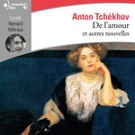 Vente AudioBook : De l'amour et autres nouvelles  - Anton Tchekhov