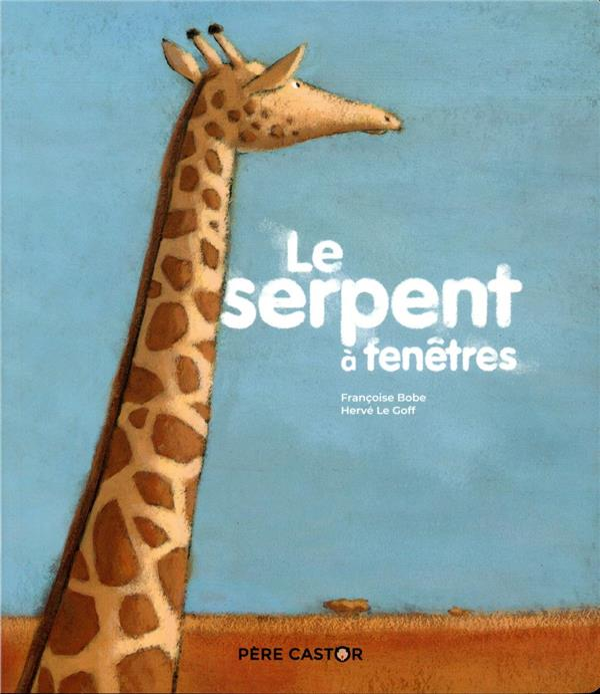 LE SERPENT A FENETRES