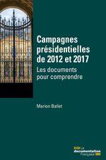 Vente Livre Numérique : Campagnes présidentielles de 2012 et 2017  - Marion Ballet - La Documentation française