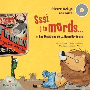 Pierre Delye raconte... t.2 ; sssi j'te mords...