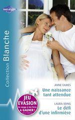 Vente Livre Numérique : Une naissance tant attendue - Le défi d'une infirmière (Harlequin Blanche)  - Laura Iding - Anne Eames