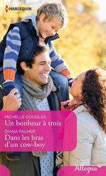 Vente EBooks : Un bonheur à trois - Dans les bras d'un cow-boy  - Michelle Douglas - Diana Palmer