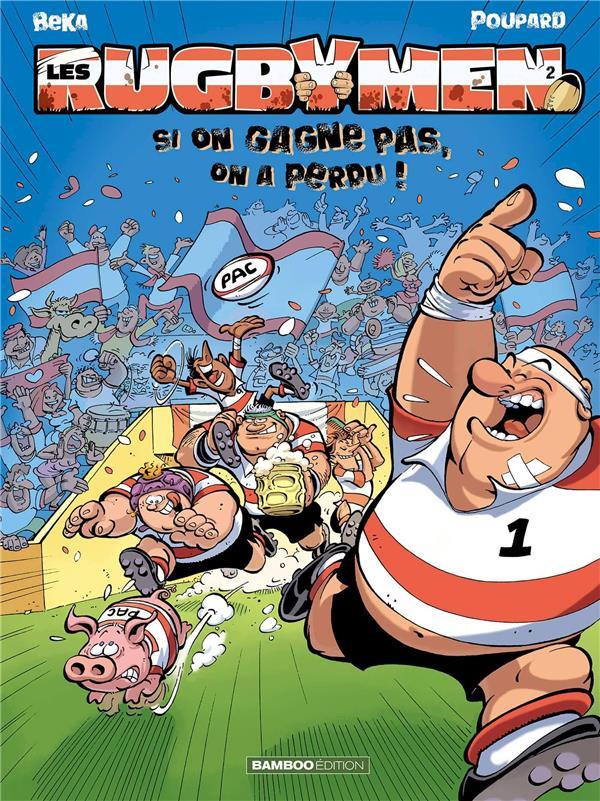 les rugbymen t.2 ; si on gagne pas, on a perdu !