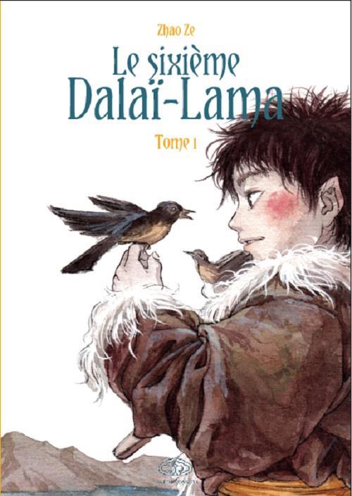 Le sixième Dalaï-Lama t.1