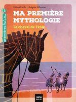 Vente EBooks : Ma première mythologie - Le cheval de Troie CP/CE1 6/7 ans  - Hélène Kérillis