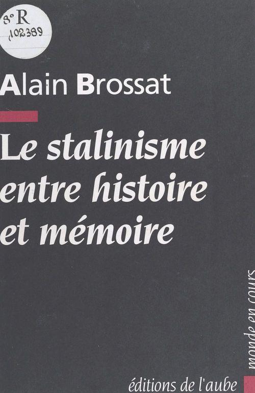 Le Stalinisme entre histoire et mémoire