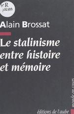 Vente Livre Numérique : Le Stalinisme entre histoire et mémoire  - Alain BROSSAT