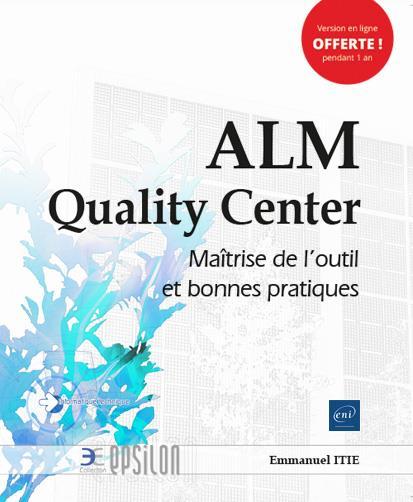 ALM Quality Center ; maîtrise de l'outil et bonnes pratiques