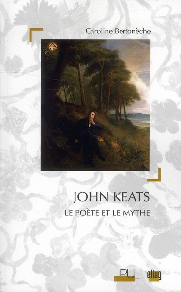 john keats - le poete et le mythe