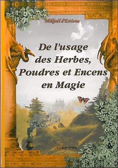 Usage Des Herbes, Poudres Et Encens En Magie