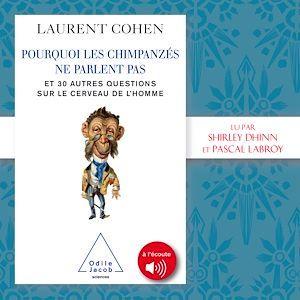 Vente AudioBook : Pourquoi les chimpanzés ne parlent pas  - Laurent COHEN