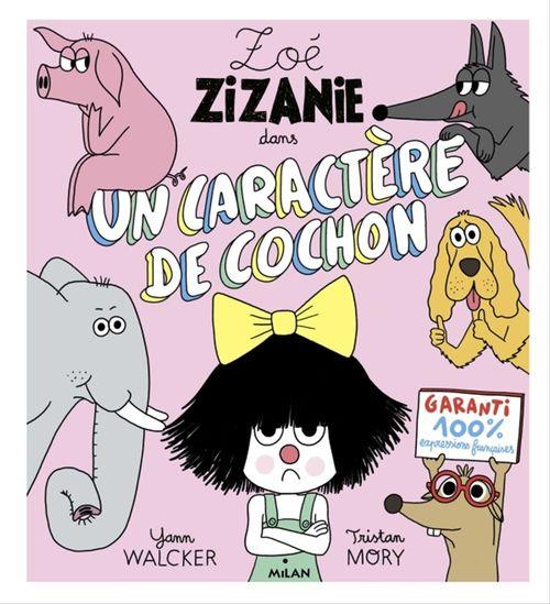 Zoé Zizanie t. 2 - Un caractère de cochon
