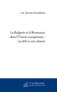 La Bulgarie et la Roumanie dans l'Union Européenne ; un défi et une chance