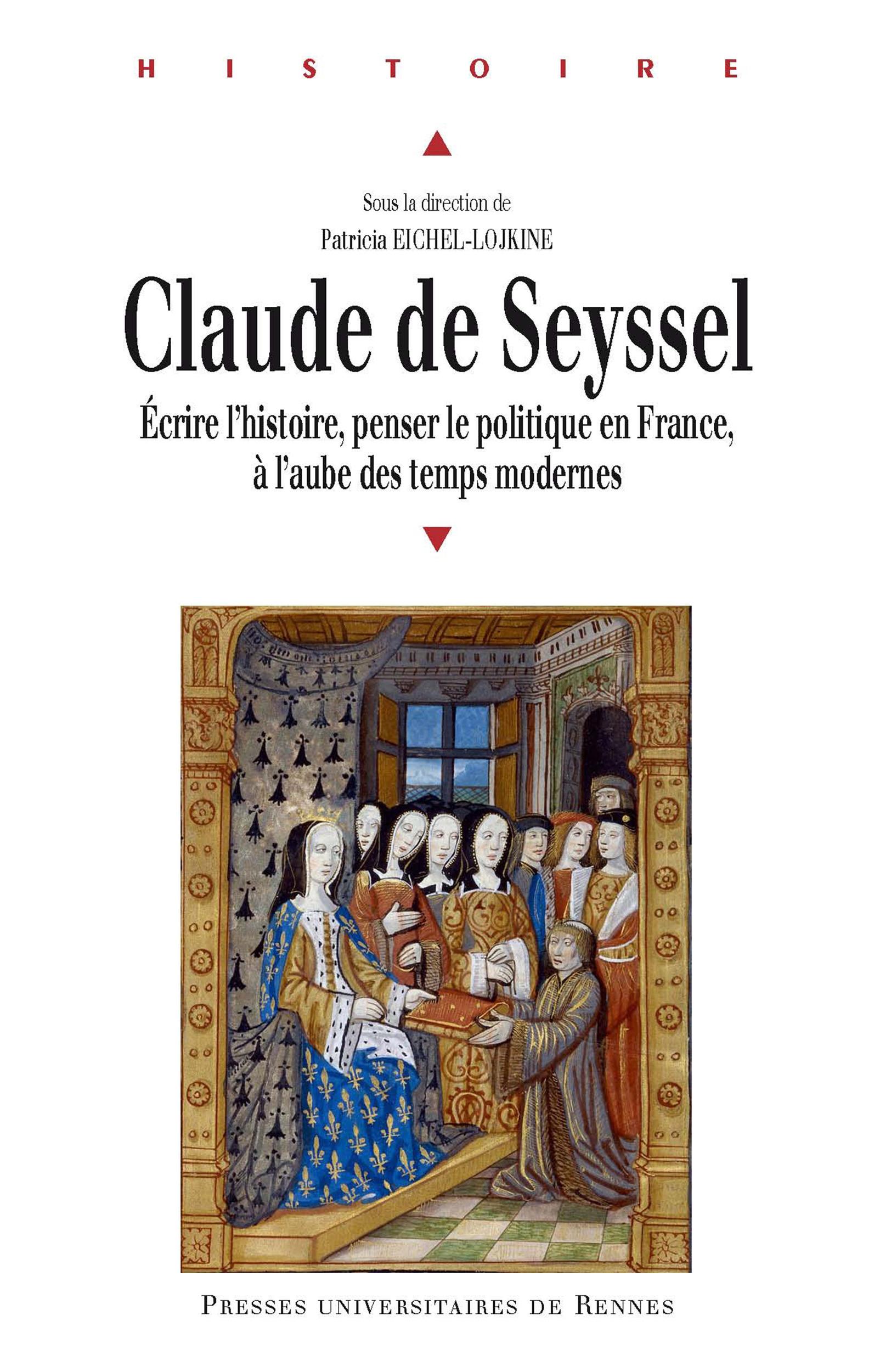 Claude de Seyssel  - Patricia Eichel-Lojkine