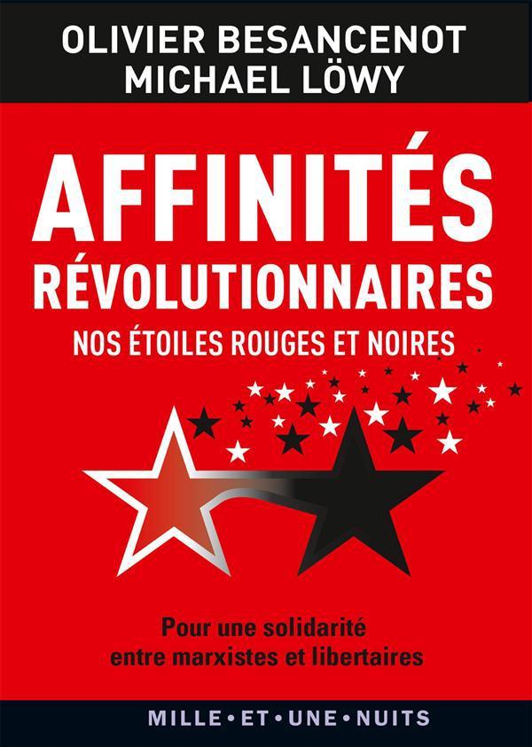 Affinités révolutionnaires ; nos étoiles rouges et noires