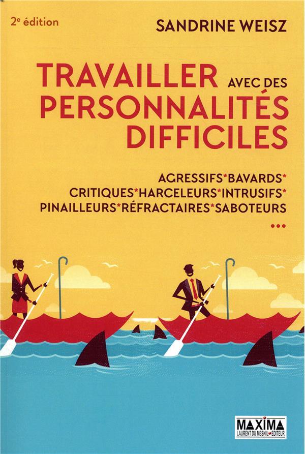 TRAVAILLER AVEC DES PERSONNALITES DIFFICILES (2E EDITION) WEISZ, SANDRINE