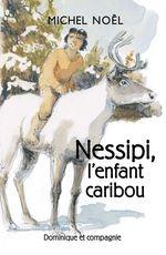 Nessipi, l´enfant caribou