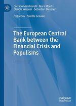 The European Central Bank between the Financial Crisis and Populisms  - Corrado Macchiarelli - Mara Monti - Claudia Wiesner - Sebastian Diessner