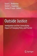 Outside Justice  - Shirley P Leyro - David C Brotherton - Daniel L Stageman