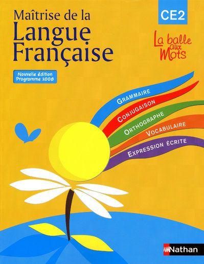 MAITRISE DE LA LANGUE FRANCAISE  -  CE2  -  LIVRE DE L'ELEVE (EDITION 2009)