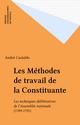Les Méthodes de travail de la Constituante  - André Castaldo