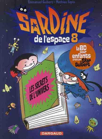SARDINE DE L'ESPACE - TOME 8 - LES SECRETS DE L'UNIVERS (8) GUIBERT/SAPIN