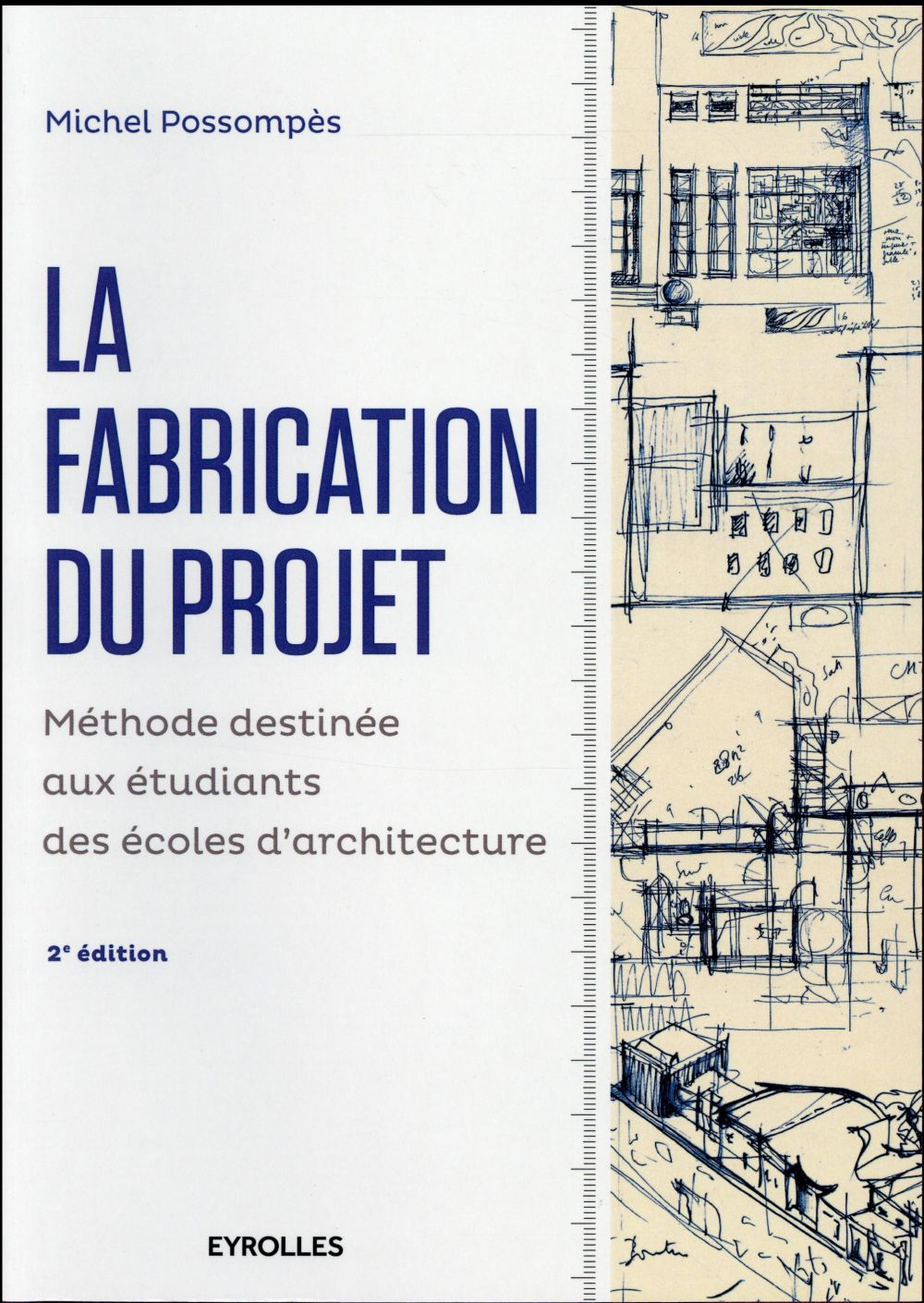 la fabrication du projet ; méthode destinée aux étudiants des écoles d'architecture (2e édition)