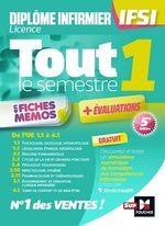 Vente Livre Numérique : Tout le semestre 1 en fiches mémos ; diplôme IFSI  - Collectif - Kamel Abbadi - Pierre Jacquot - Priscilla Benchimol - Jacques Birouste