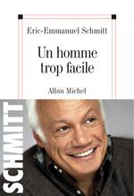 Vente Livre Numérique : Un homme trop facile  - Eric-Emmanuel Schmitt