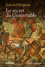 Vente Livre Numérique : Le secret du Connétable  - Jean-Joël Brégeon