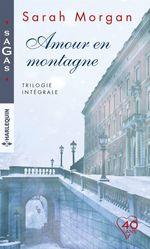 Vente Livre Numérique : Amour en montagne - Trilogie intégrale  - Sarah Morgan