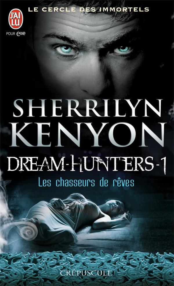 Le cercle des immortels - dream-hunters t.1 ; les chasseurs de rêves