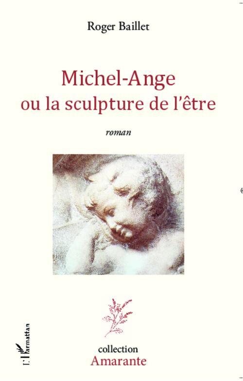 Michel-Ange ou la sculpture de l'être