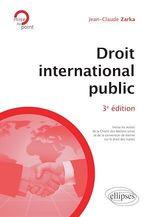 Vente Livre Numérique : Droit international public - 3e édition  - Jean-Claude Zarka