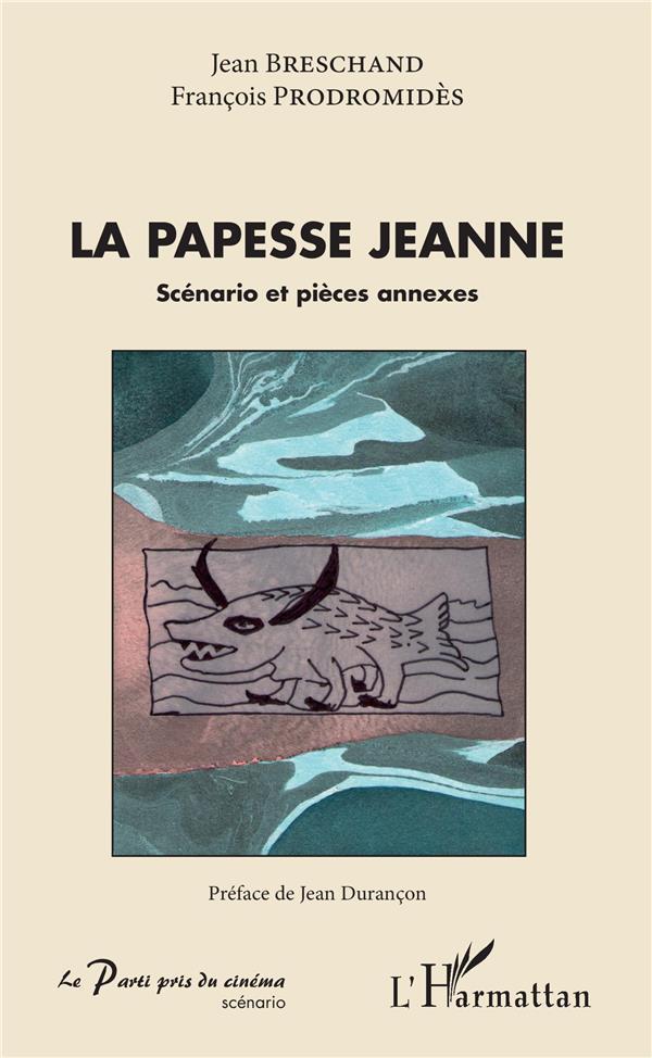 La papesse Jeanne ; scénario et pièces annexes