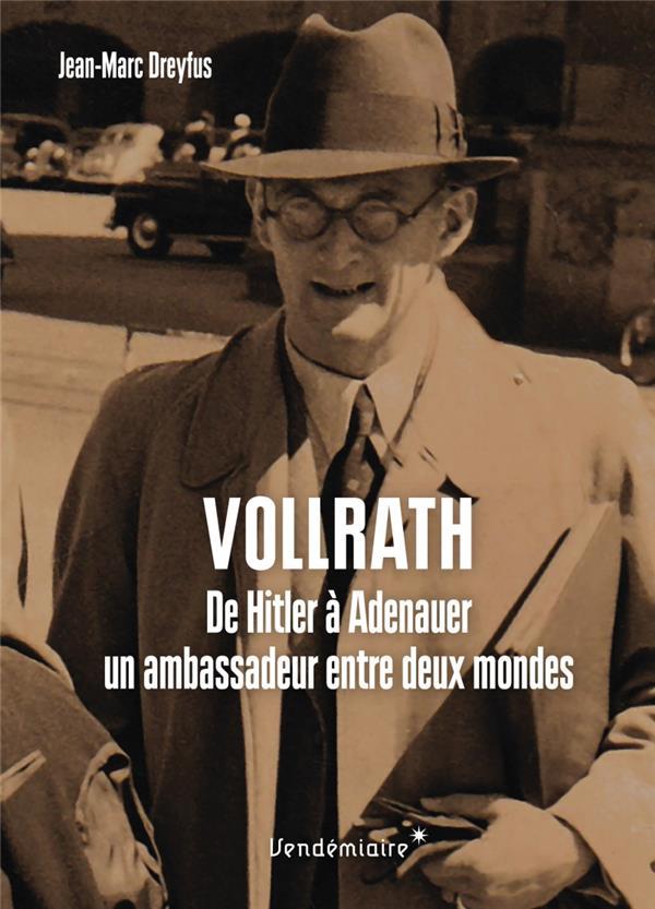 Vollrath von Maltzan ; de Hitler à Adenauer, un ambassadeur entre deux mondes
