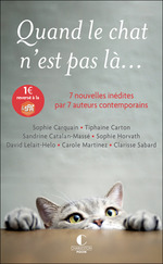 Vente Livre Numérique : Quand le chat n'est pas là...  - Sandrine CATALAN-MASSÉ - Sophie Carquain - David Lelait-Helo - Clarisse Sabard - Carole Martinez - Sophie Horvath - Tiphaine C