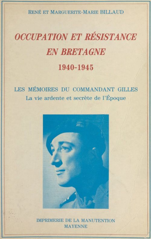 Occupation et Résistance en Bretagne, 1940-1945  - Marguerite-Marie Billaud  - Rene Billaud