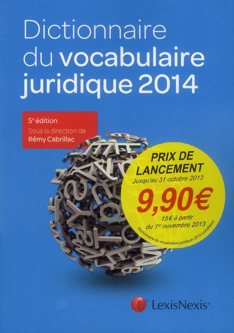 Dictionnaire Du Vocabulaire Juridique (Edition 2014)