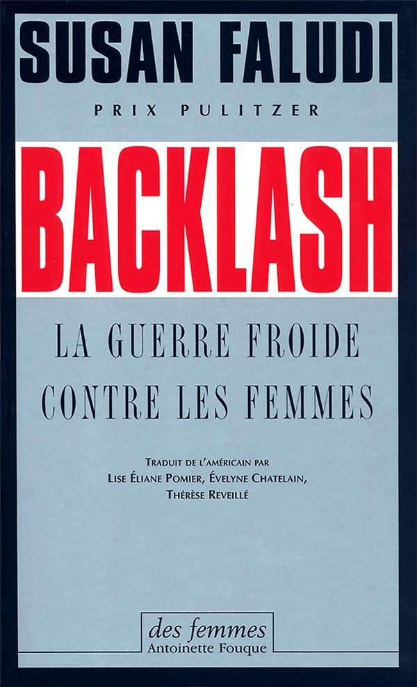 Backlash ; la guerre froide contre les femmes