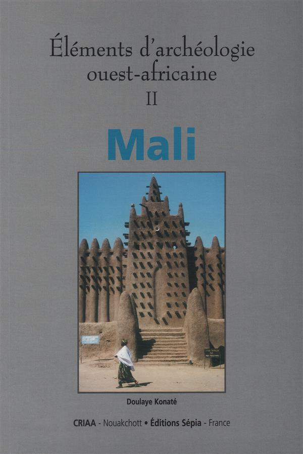 éléments d'archéologie ouest-africaine t.2 ; Mali
