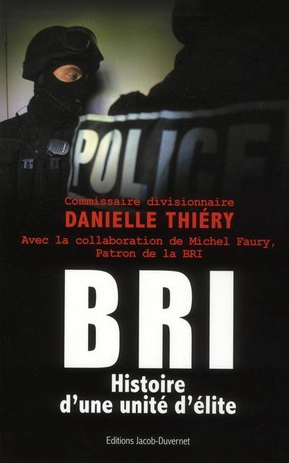 BRI, histoire d'une unité d'élite
